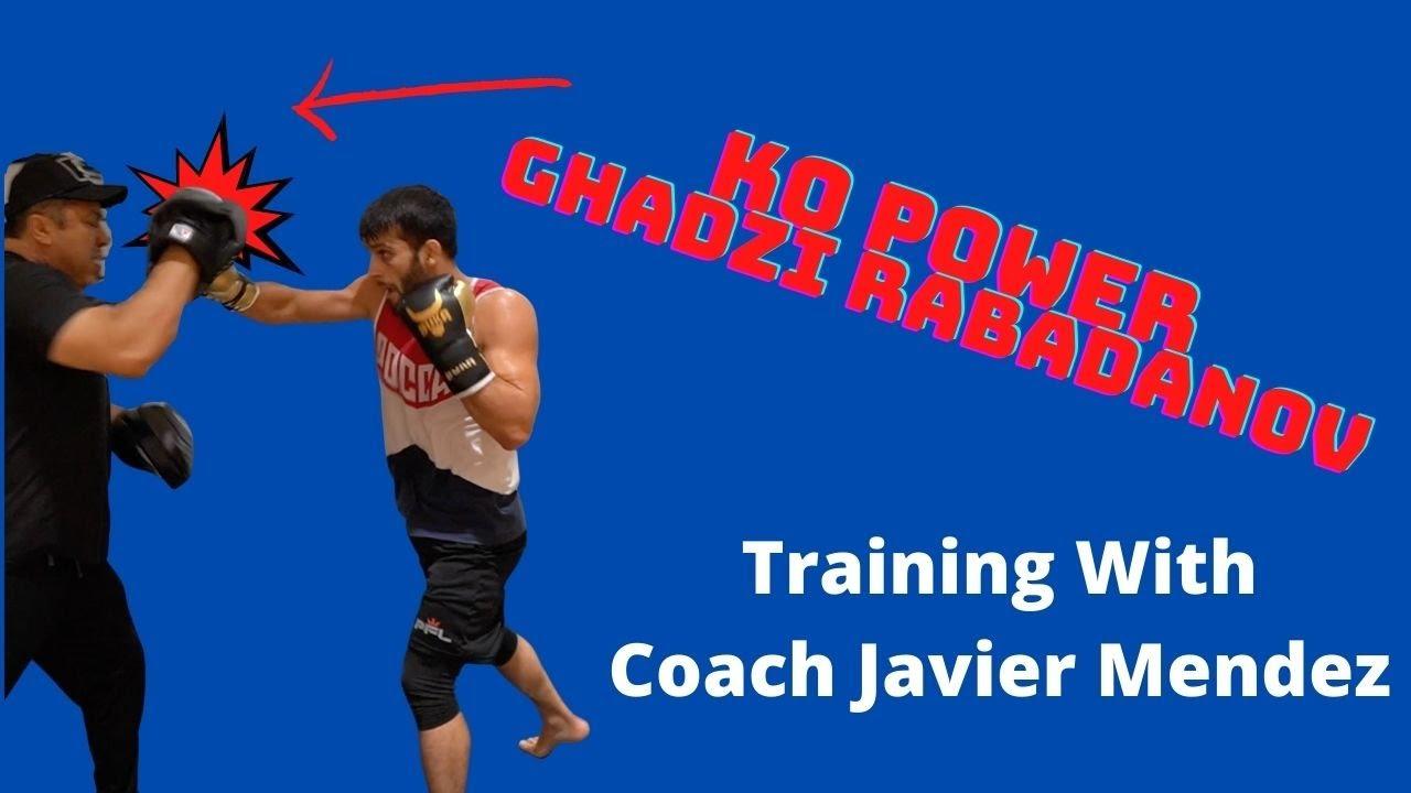 Ghadzi Rabadanov shows KO Power training with Coach Javier Mendez
