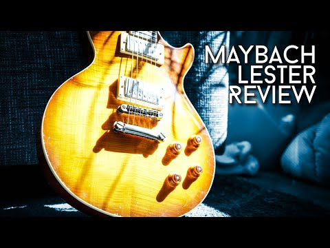 Better than Gibson? Maybach Lester - Review