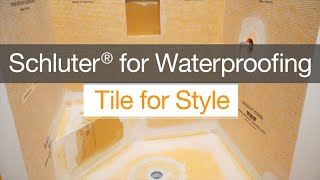 Schluter® for Waterproofing, Tile for Style!