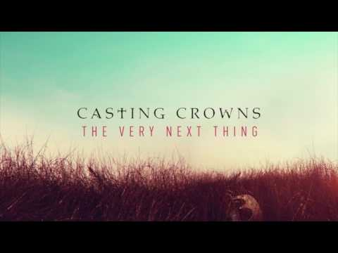 CASTING CROWNS  the very next thing FULL ALBUM