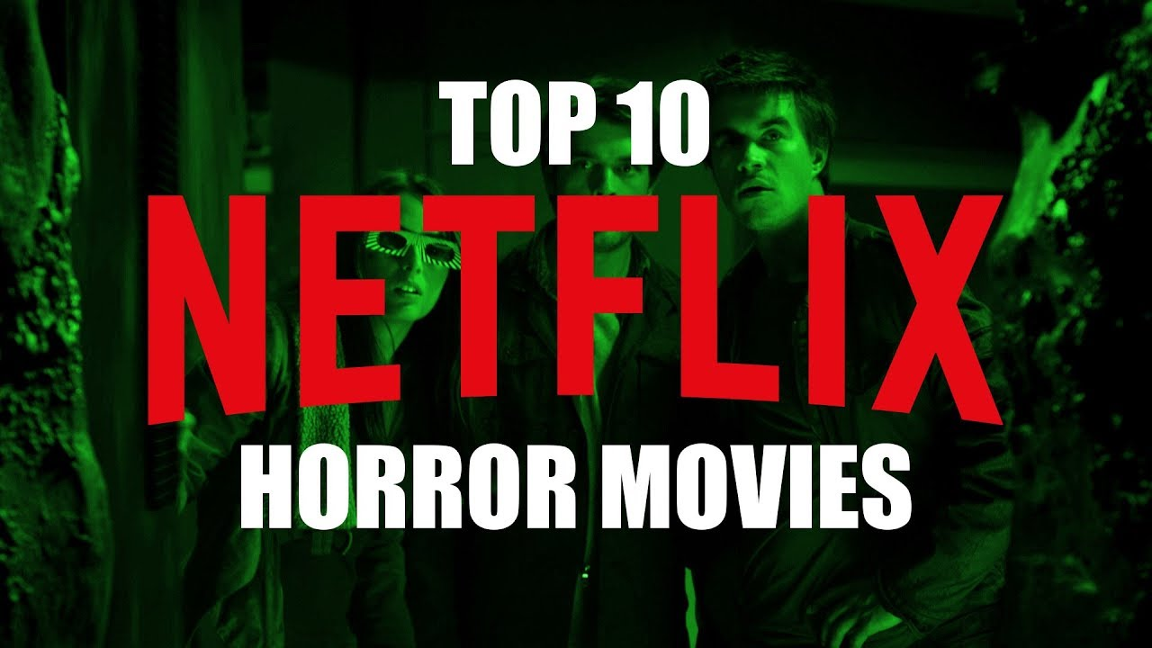 Top 10 Best Horror Movies On Netflix To Watch Now Youtube