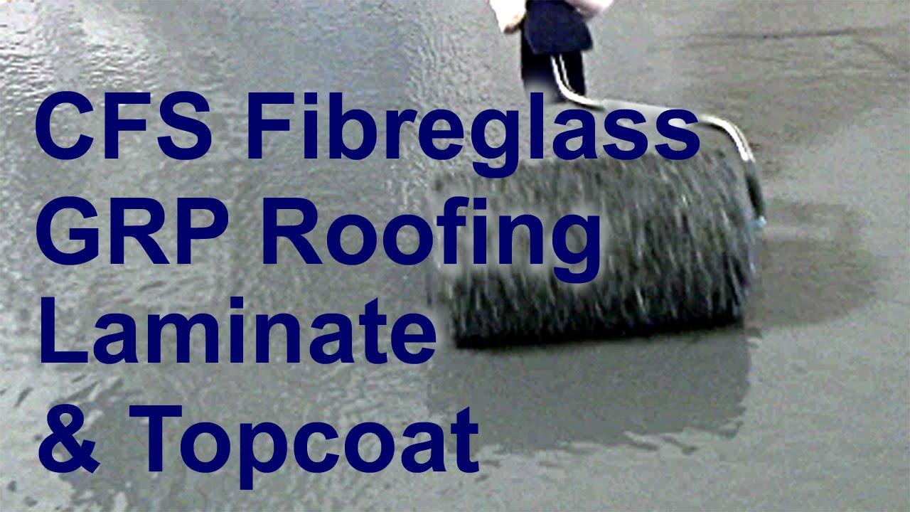 CFS Fibreglass GRP Roofing Laminate & Topcoat