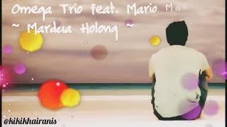 Lirik Lagu Omega Trio feat. Mario Music - Mardua Holong
