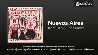 KONFLIKTO & Yosi Domínguez (Los Suaves) - Nuevos aires