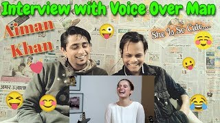 Indian Reaction On Aiman Khan Funny Interview With Voice Over Man