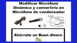 Aprende a modificar un micrófono dinámico a condensador gastando poco dinero