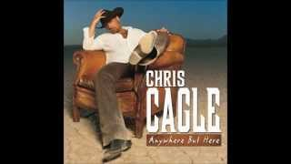 Chris Cagle -- Anywhere But Here