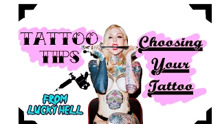 CHOOSING YOUR TATTOO | Tattoo Tips from Lucky Hell