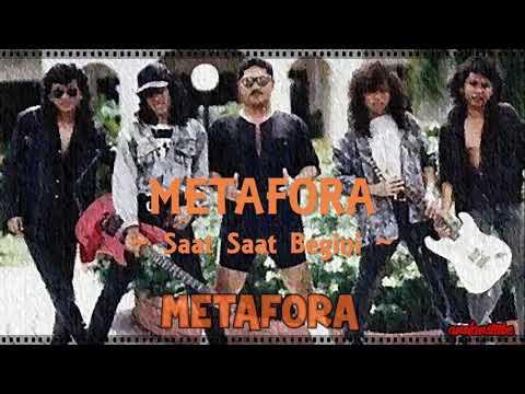METAFORA - Saat Saat Begini
