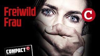 COMPACT 2/2016: Freiwild Frau – Die schlimmen Folgen der Willkommenskultur.