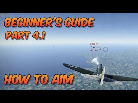 WT - Beginner's Guide Part 4.1, How to Aim