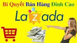 TIẾP THỊ LIÊN KẾT LAZADA   Bí quyết bán hàng đỉnh cao không xem phí cả đời
