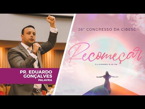 26º Congresso da CIBESC - Pastor Eduardo Gonçalves l Palavra