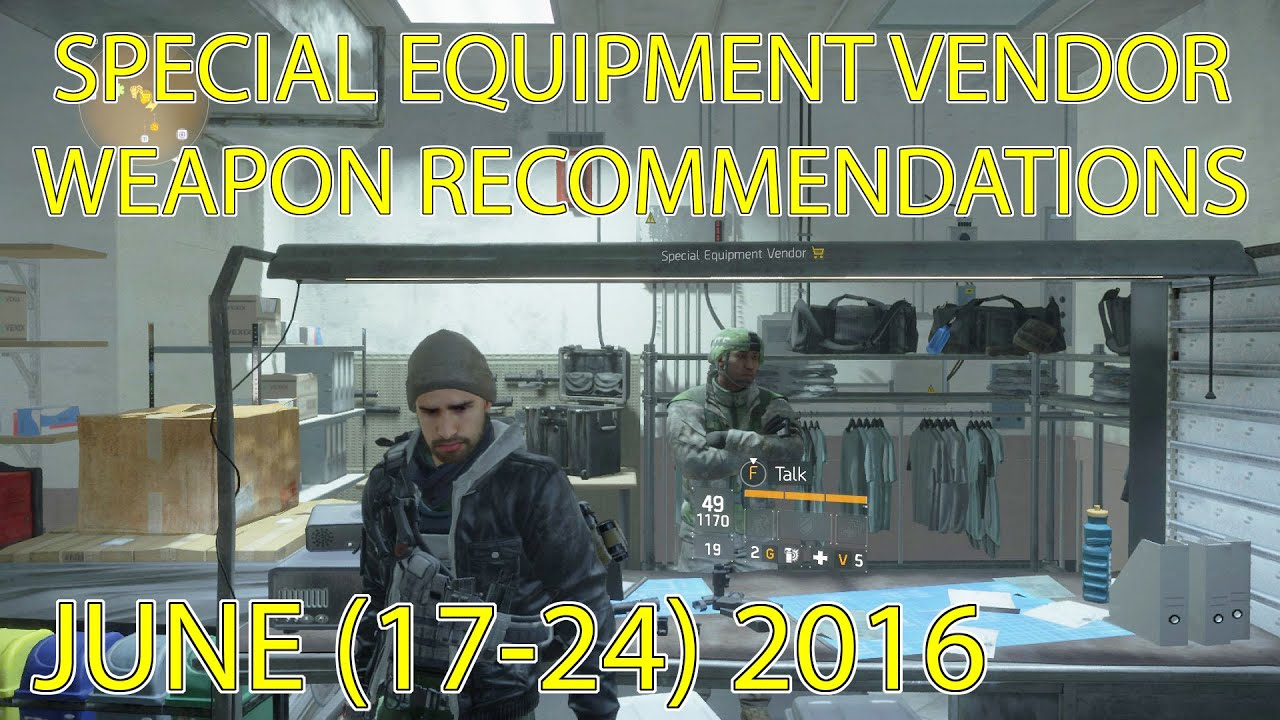 The Division: Special Equipment Vendor Weapon Recommendations (06/17/16 -  06/24/16)