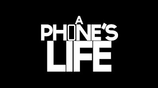 A Phone's Life (2017) Short film by Jackson Roberts