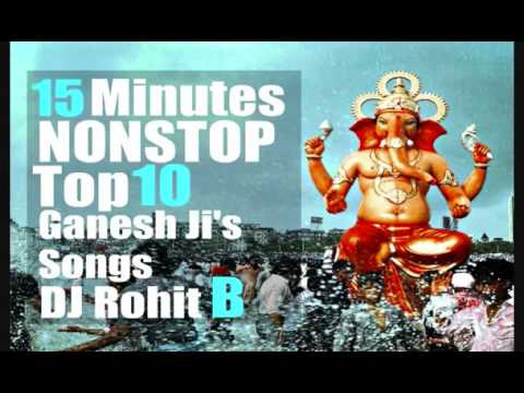 15 Minutes NONSTOP Top 10 Ganesh Ji's Songs Remix...