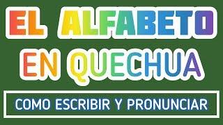 EL ALFABETO QUECHUA | como pronunciar el achahala, como pronunciar (como aprender quechua)