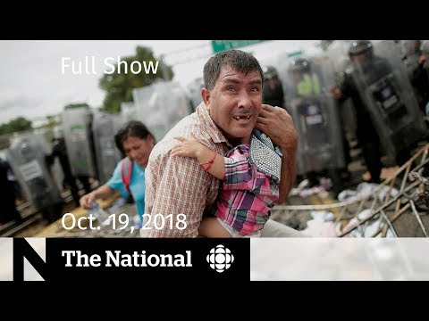 The National for Friday, October 19, 2018 — Khashoggi Death, Migrant Caravan, YouTube Burnout