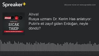 Rusya uzmanı Dr. Kerim Has anlatıyor: Putin'e eli zayıf giden Erdoğan, neyle döndü?