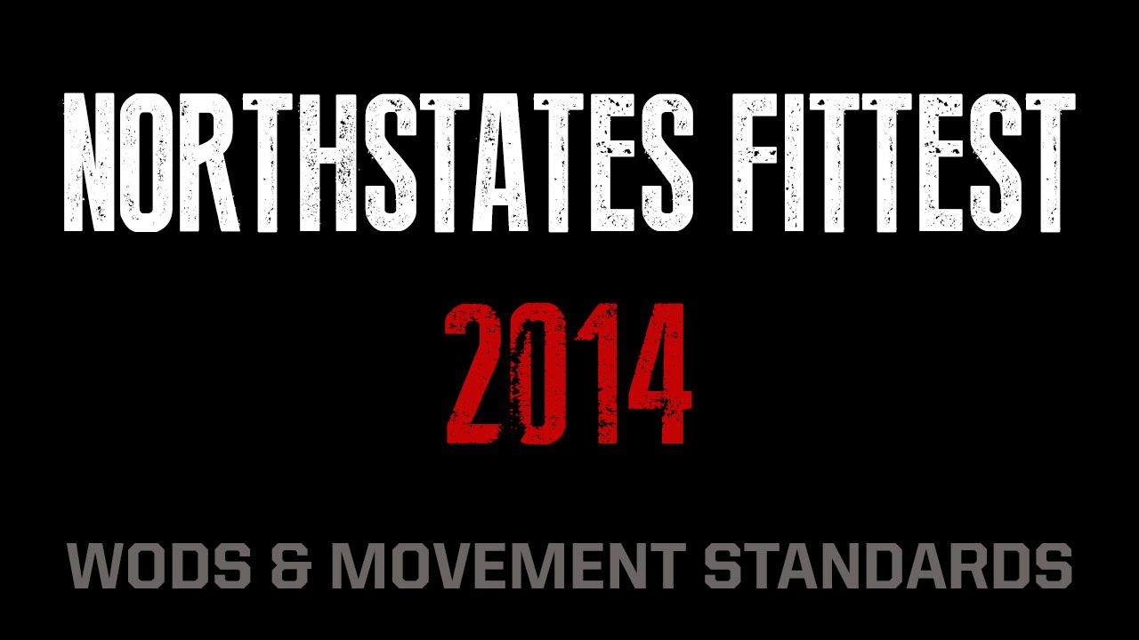 Northstate's Fittest 2014 CrossFit Competition Wod's & Movement Standards
