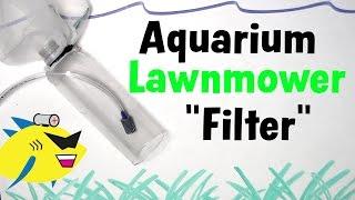 """How To Make: Diy Aquarium Filter """"lawnmower"""""""