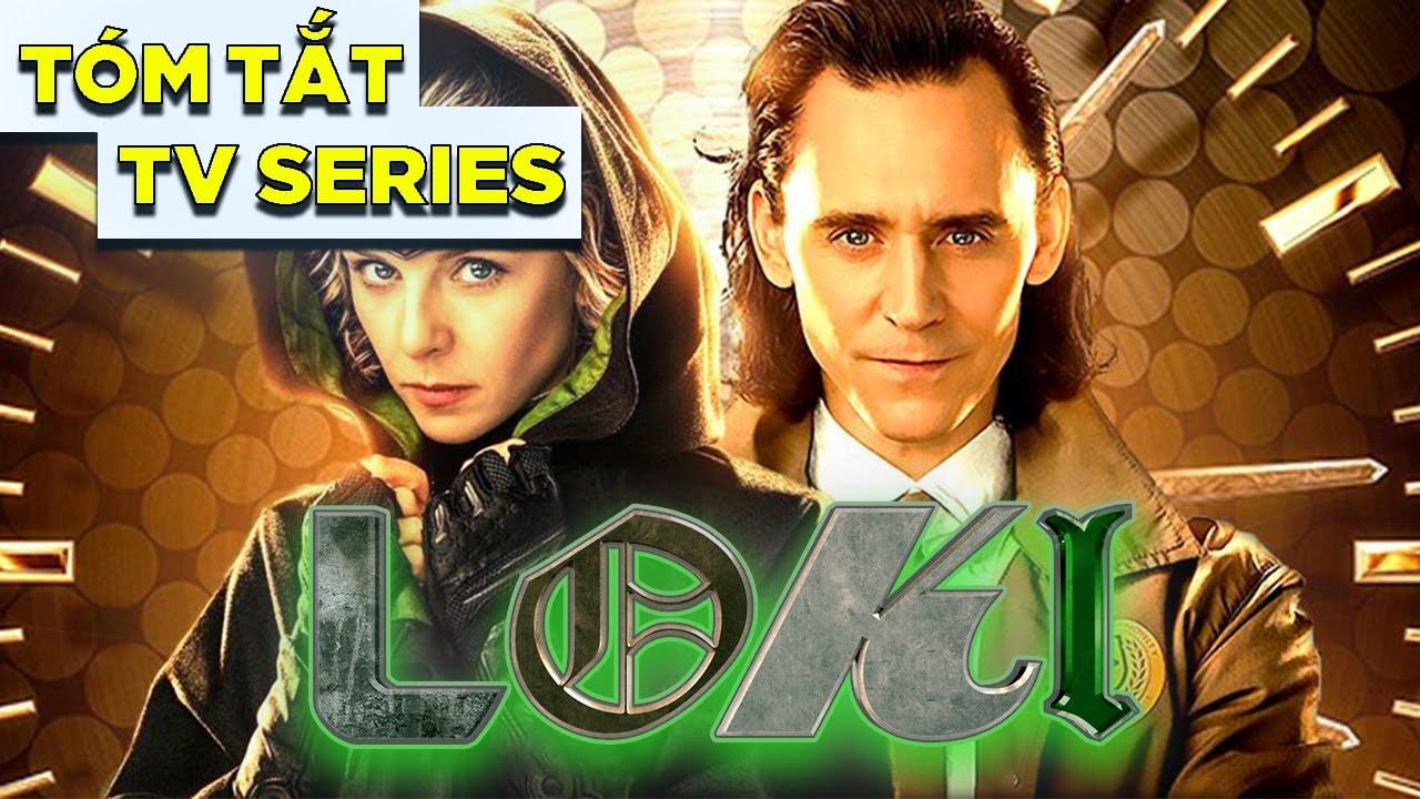 Toàn Bộ LOKI Season 1 trong 15 phút (Recap TV Series LOKI 2021) ko phải review phim