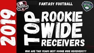 2019 Fantasy Football - Top Rookie Wide Receivers ( WR's )