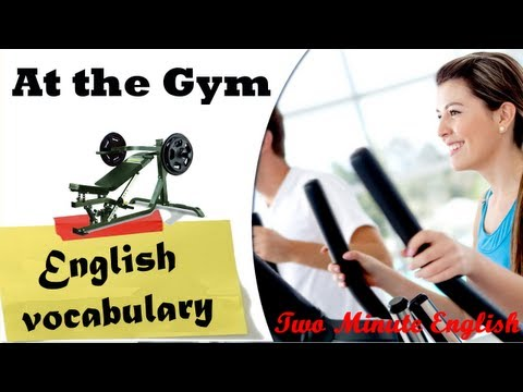 At the gym - English vocabulary and conversations for health and exercise