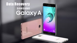 Recover Deleted Lost Data from Samsung Galaxy A3/A5/A7/A8/A9