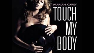 Mariah Carey - Touch My Body (Offcial Audio)