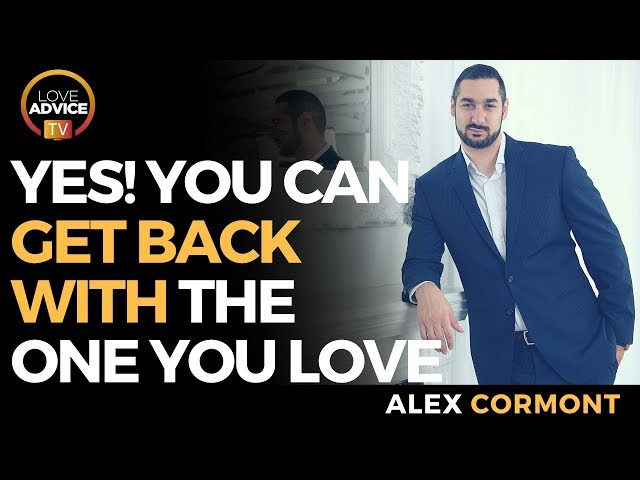 YES! You CAN Get Back With The One You Love!