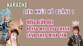 Karaoke | Liên Khúc Hồ Quảng 1 | Hồi Tưởng, Hoàng Mai Long Thanh, Cánh Nhạn Minh Tâm