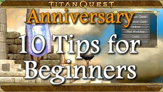 Titan Quest Anniversary 10 Tips for Beginners