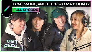 GUY TALK: Love, Work, and Toxic Masculinity with 28LABORATORY's Corbyn and LXX | GET REAL Ep. #24
