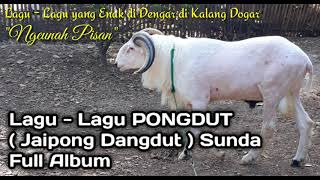 Kumpulan Lagu - Lagu PONGDUT Sunda Full Album | Jaipong Dangdut Sunda