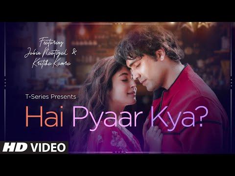 Hai Pyaar Kya? Video | Jubin Nautiyal, Kritika Kamra | Rocky - Jubin | Love Song 2019 | T-Series