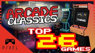 A Tribute to Arcade Classics - My TOP 26 Games - It