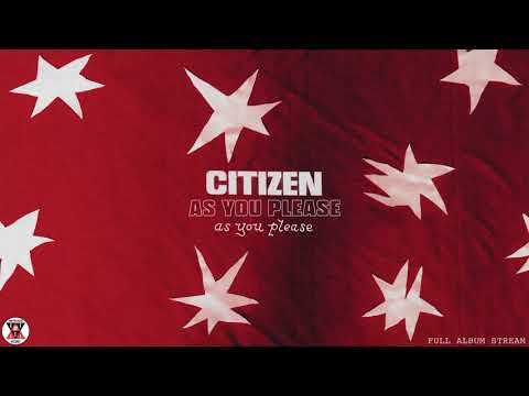 Citizen - As You Please (Full Album Stream)