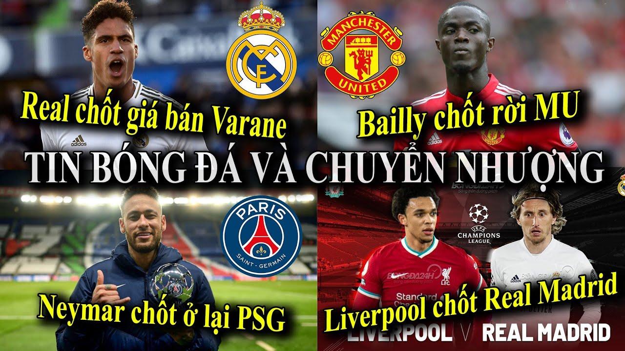 Tin bóng đá - Chuyển nhượng - 14/04/2021: Bailly rời MU,Real bán Varane,Neymar ở lại,Liver vs Real