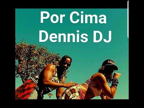 Baixar POR CIMA - DENNIS DJ - Brazilian Funk - Total Dance Experience