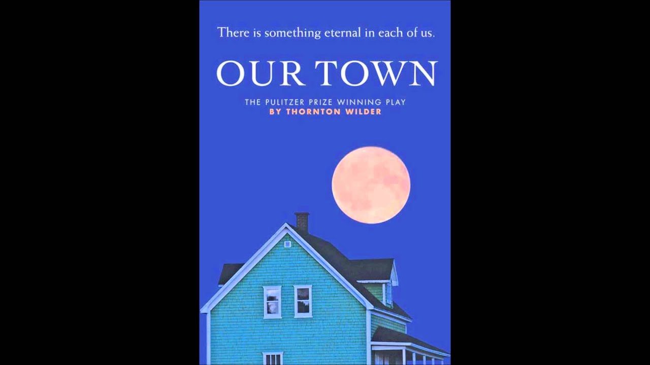 our town by thorton wilder essay Thornton wilder's our town this essay thornton wilder's our town and other 63,000+ term papers, college essay examples and free essays are available now on.