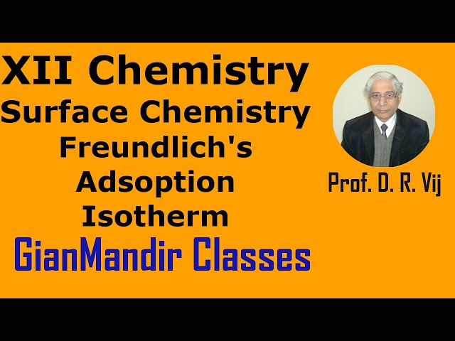 XII Chemistry | Surface Chemistry | Freundlich's Adsoption Isotherm by Gourav Sir