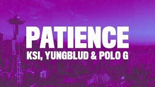 KSI - Patience (Lyrics) ft. Yungblud & Polo G