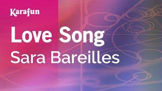 Love Song - Sara Bareilles | Karaoke Version | KaraFun