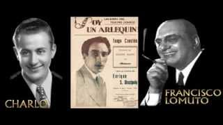 Soy un arlequín - Francisco Lomuto c. Charlo (1929)