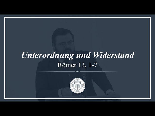 Unterordnung und Widerstand (Römer 13, 1-7) - Tobias Riemenschneider
