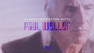 In Conversation With Paul Weller   A brand new podcast   Subscribe now