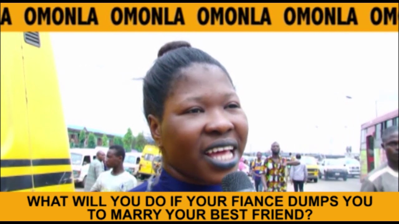 Hilarious Voxpop: What will you do if your Fiance dumps