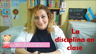 ¿CÓMO MANTENER LA DISCIPLINA EN EL AULA? | WHAT IS THE DISCIPLINE?