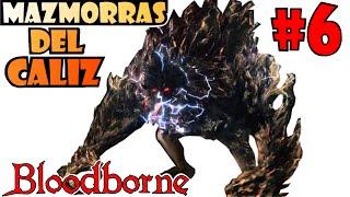 Bloodborne guia MAZMORRA DEL CALIZ DEL AFLIGIDO LORAN [Profundidad 4] - NUEVO BOSS MUY DURO! E6